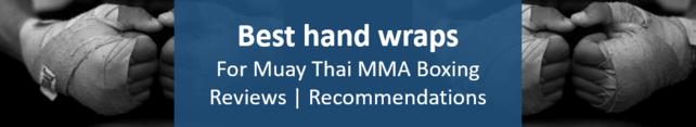 Best hand wraps Muay Thai MMA