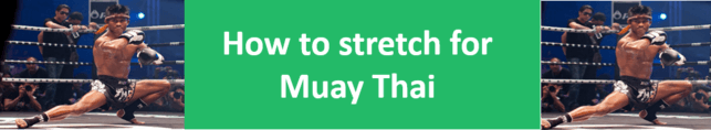 How to stretch for Muay Thai