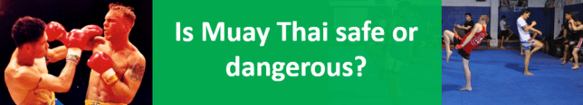 Is Muay Thai safe or dangerous